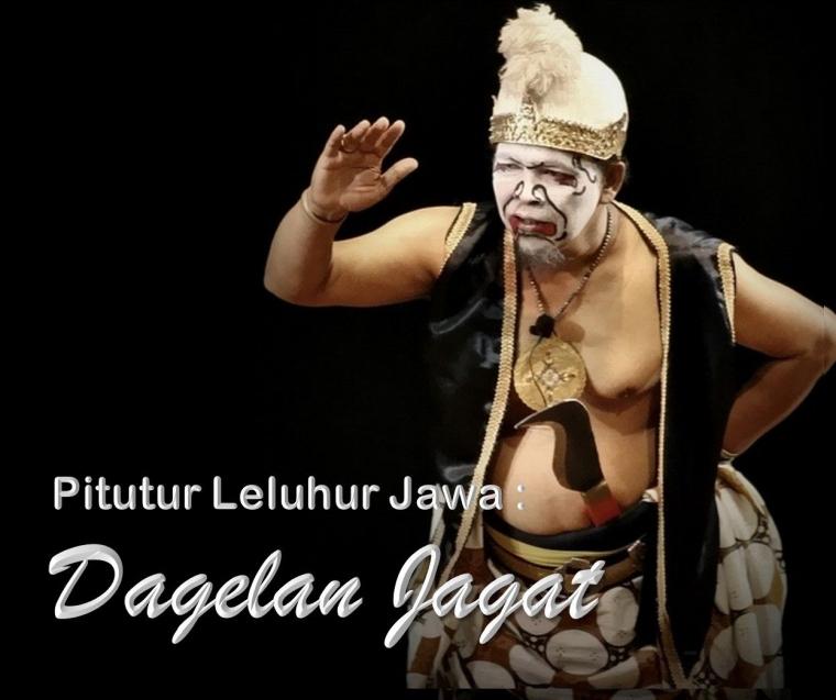 Dagelan Jagat Falsafah Dan Pitutur Leluhur Jawa Halaman All Kompasiana Com