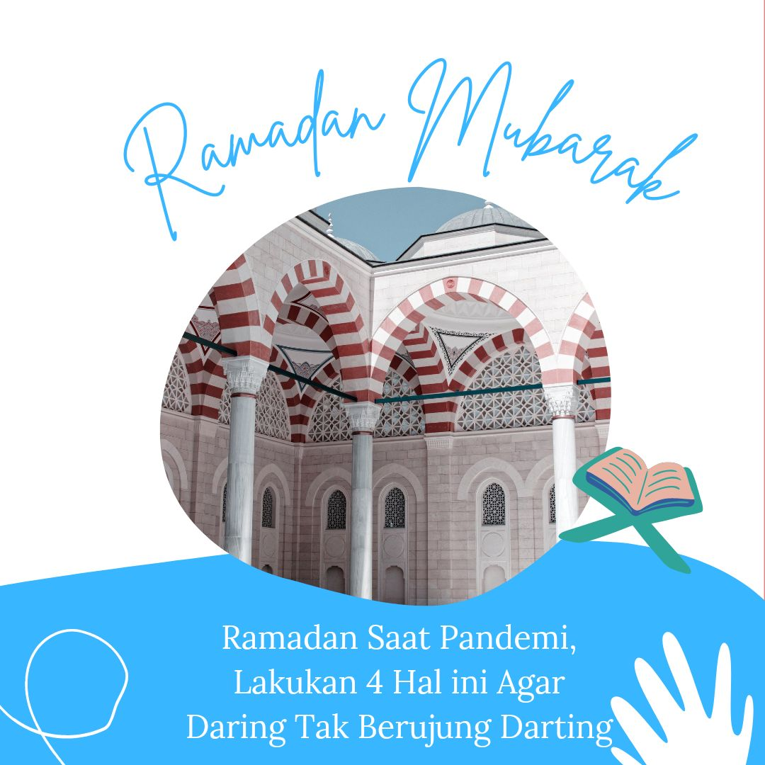 Ramadan Saat Pandemi, Lakukan 4 Hal Ini Agar Daring Tak Berujung Darting