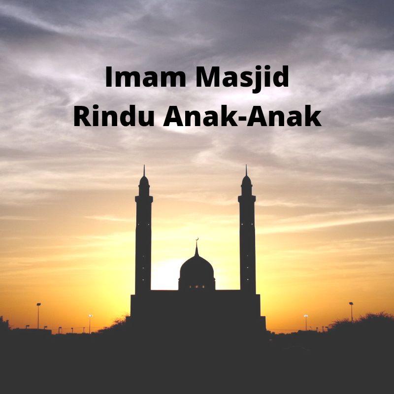 Imam Masjid Rindu Anak-Anak