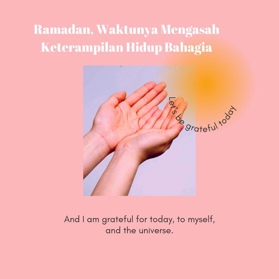 Ramadan, Waktunya Mengasah Keterampilan Hidup Bahagia