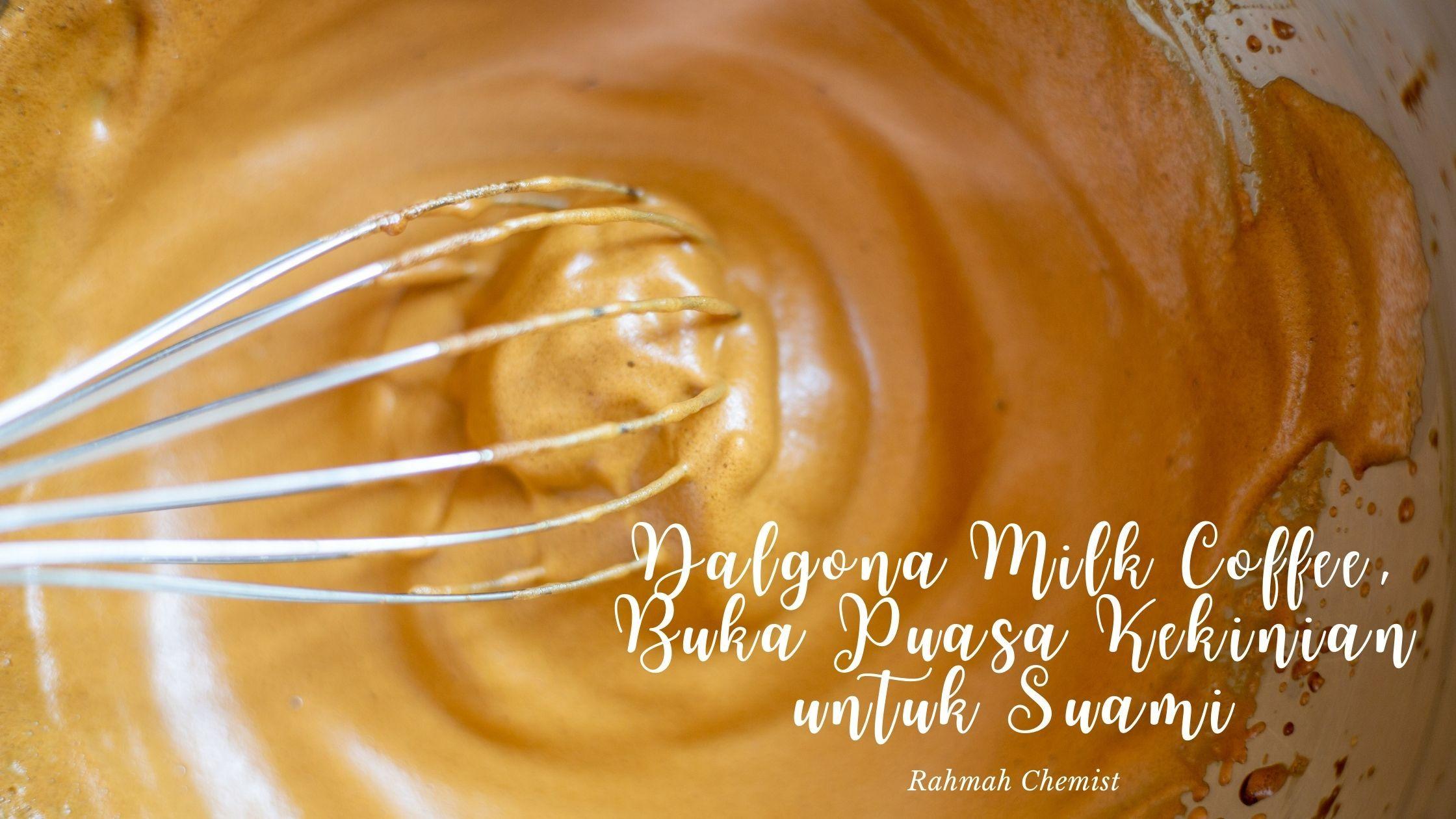 Dalgona Milk Coffee, Buka Puasa Kekinian untuk Suami