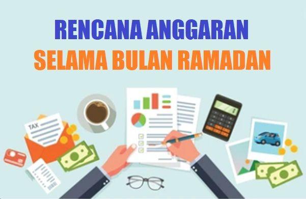 Inilah 5 Macam Rencana Anggaran yang Bisa Anda Terapkan Selama Bulan Ramadan
