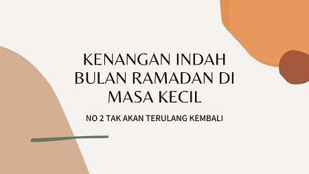 Kenangan Indah Bulan Ramadan di Masa Kecil, No 2 Tak Akan Terulang Kembali