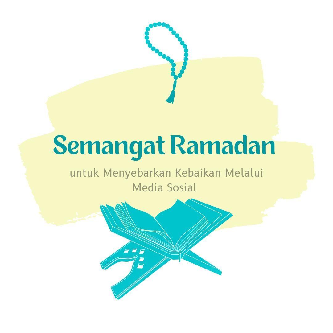Semangat Ramadan untuk Menyebarkan Kebaikan Melalui Media Sosial
