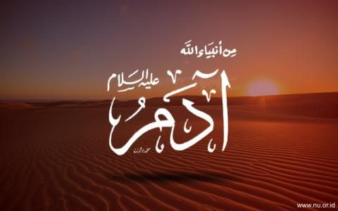 [Ramadan Penuh Hikmah]: Spirit Nabi Adam A.S., Bangkit dari Penyesalan dan Menerima Ketetapan-Nya