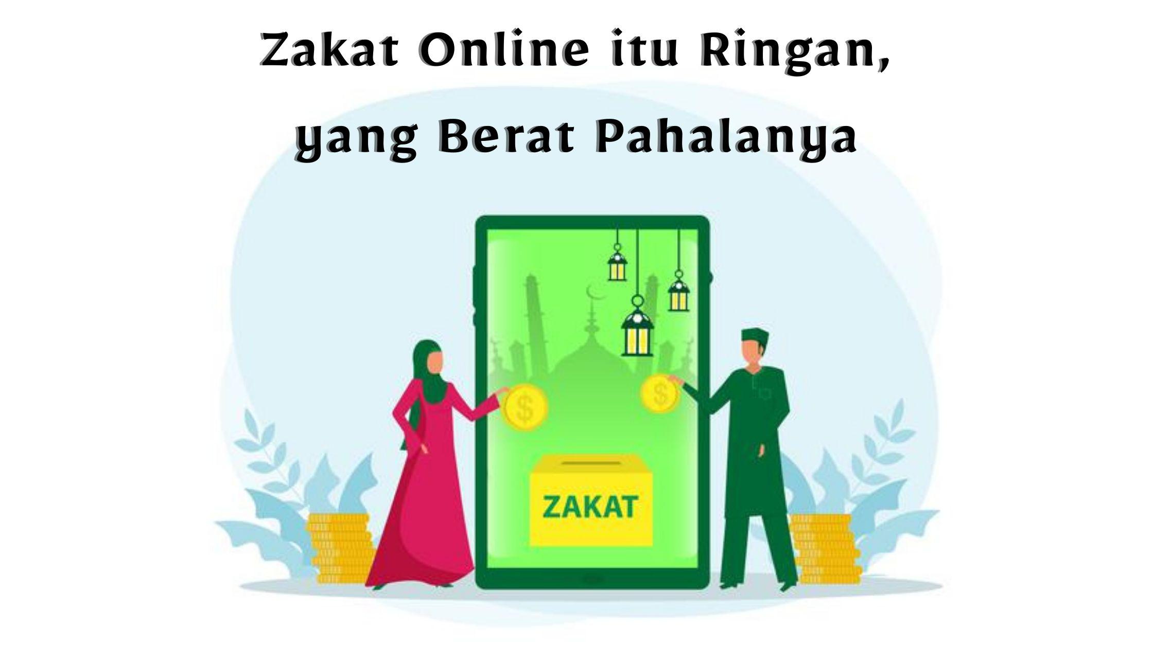 Zakat Online Itu Ringan, yang Berat Pahalanya