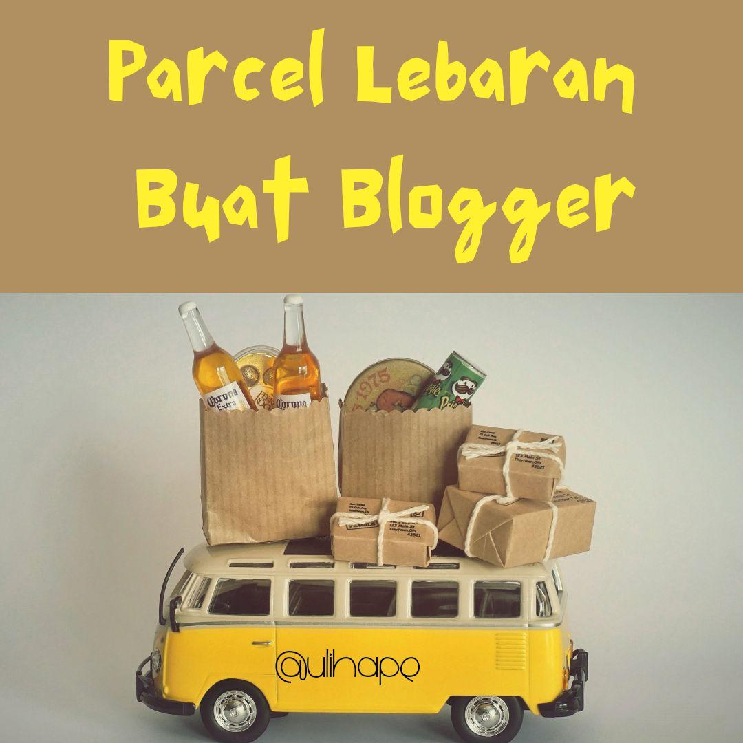 Parcel Lebaran untuk Blogger