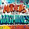 """Perang Manusia dan Robot dalam Film Keluarga """"The Mitchells Vs The Machines"""""""