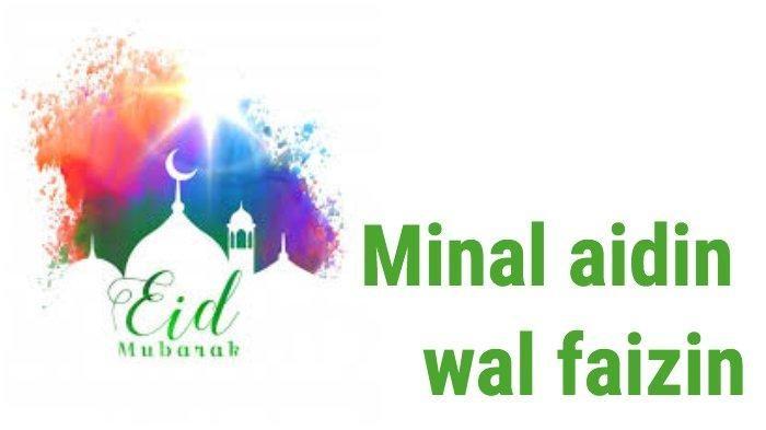 Makna Hakiki dari Minal Aidin Wal Faizin