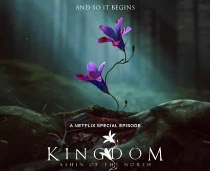 """""""Kingdom: Ashin of the North"""", Episode Spesial yang Sayang untuk Dilewatkan!"""