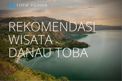 Rekomendasi Wisata ke Danau Toba
