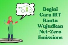 Begini Cara IRT Bantu Wujudkan Net-Zero Emissions