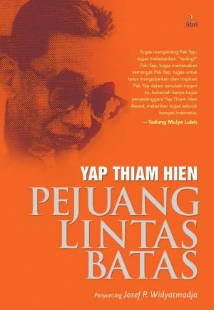 Yap Thiam Hien, Demi Keluhuran Martabat Manusia