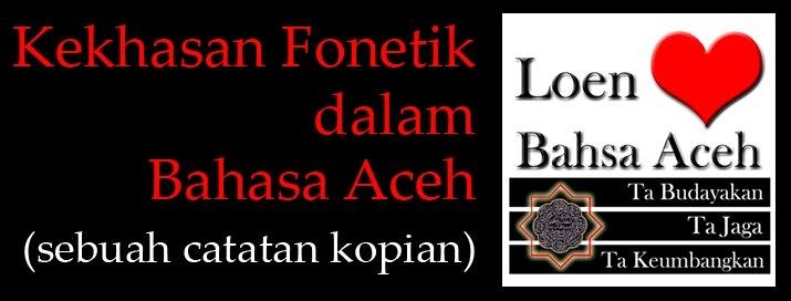Mempertahankan Eksistensi Bahasa Aceh
