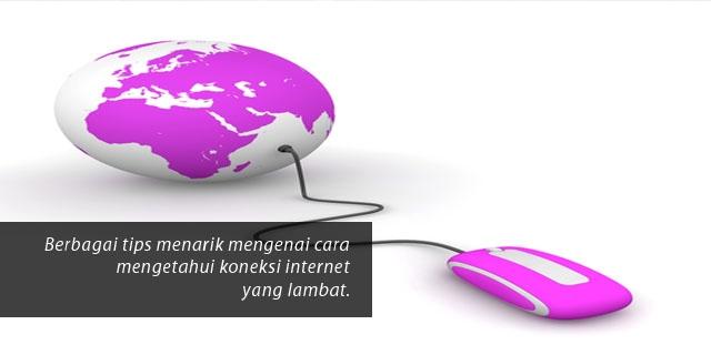 Tips Mengecek Koneksi Internet yang Lambat