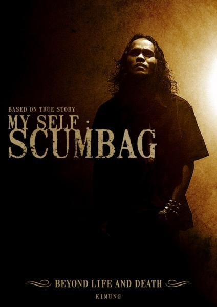 My Self : Scumbag. Beyond Life And Death