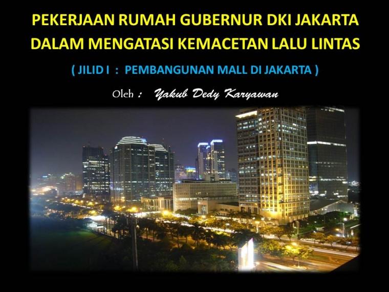 PR Gubernur DKI Jakarta dalam Mengatasi Kemacetan Lalu Lintas (Jilid I: Pembangunan Mall di Jakarta)