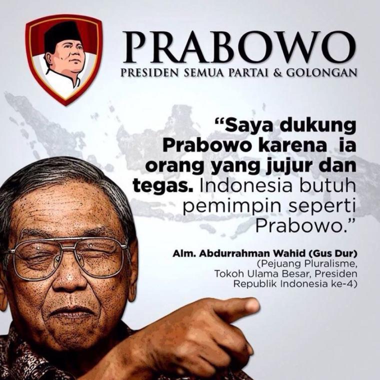 """Image result for Prabowo Presiden Semua Partai & Golongan. Ini kata Alm. Abdurrahman Wahid (Gusdur) tentang Prabowo Subianto. """"Saya dukung Prabowo karena ia orang yang jujur dan tegas. Indonesia butuh pemimpin seperti prabowo."""" Alm. Adurrahman Wahid (Gusdur), Pejuang Pluralisme, Tokoh Ulama Besar, Presiden Republik Indonesia ke 4"""""""